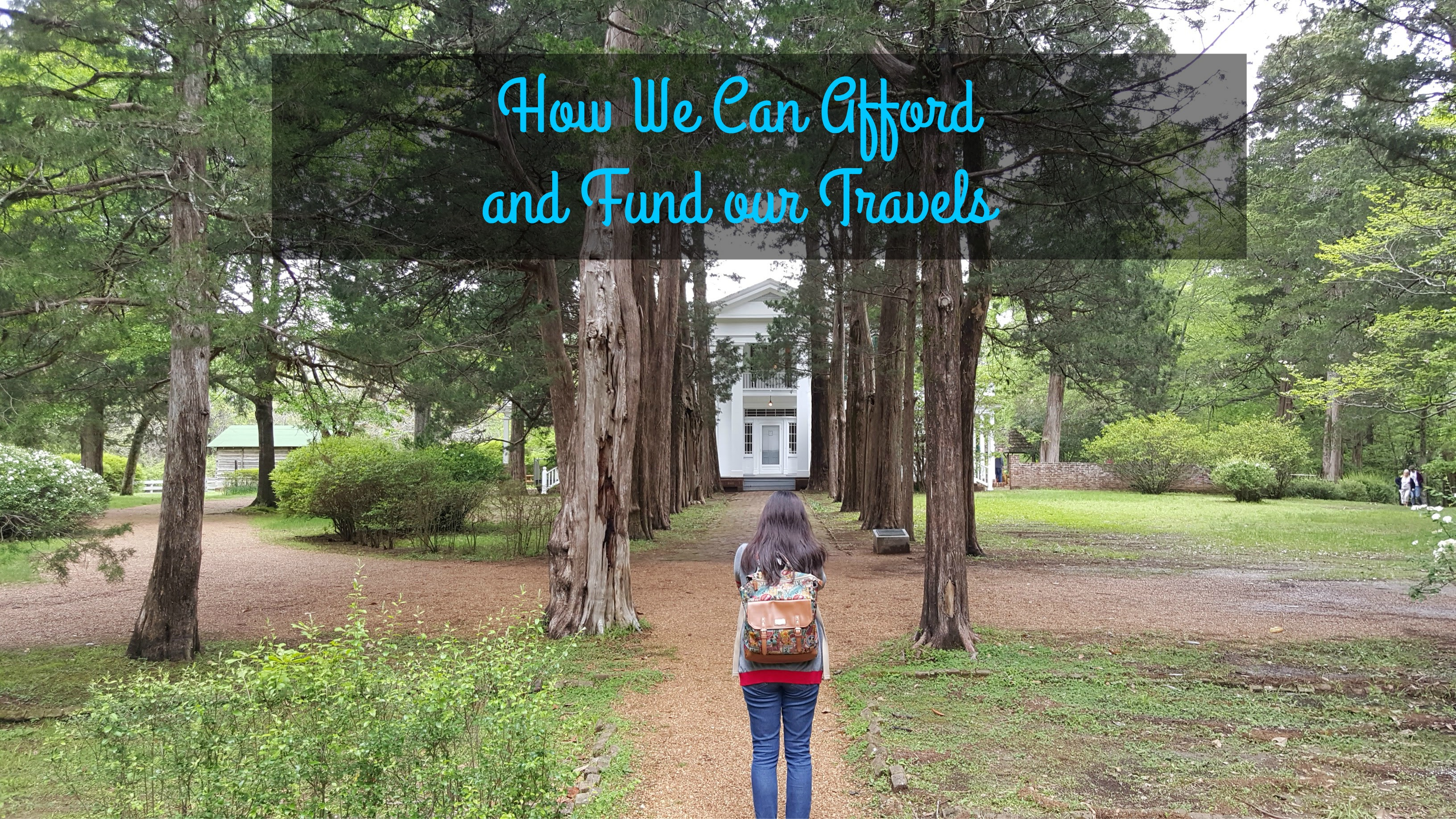 How We Fund and Afford Our Travels
